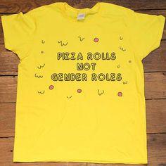 Pizza Rolls Not Gender Roles -- Women's T-Shirt/Tanktop – Feminist Apparel