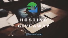 DwTricks Giveaway – Namecheap Web Hosting For 1 Year