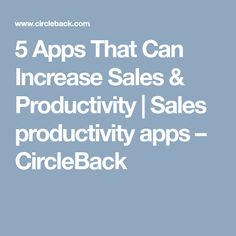 Business card scanning and crm export card reader scanbizcards 5 apps that can increase sales productivity sales productivity apps circleback colourmoves