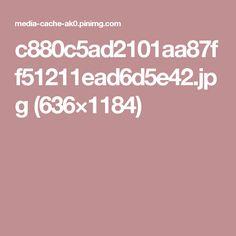 c880c5ad2101aa87ff51211ead6d5e42.jpg (636×1184)