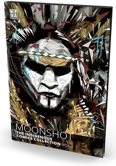 Good News NDN Comics Fans! 200-page Collection 'Moonshot' Is Coming Your Way - ICTMN.com