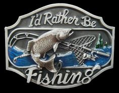 I'D RATHER BE FISHING POLE NET FISHERMAN RIVER FRESHWATER 3D COOL BELT BUCKLE BELTS BUCKLES