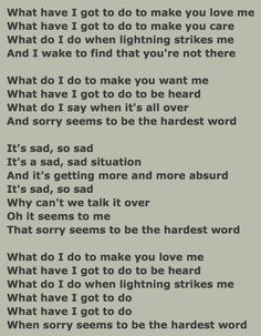 "Lyrics to: ""Sorry seems to be the hardest word"" By: Elton John"