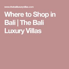 Where to Shop in Bali | The Bali Luxury Villas