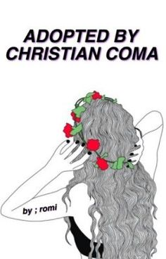 Adopted By Christian Coma ✩ Book 1 {Completed} (on Wattpad) http://w.tt/1POQ84r #fanfiction #Fanfiction #amreading #books #wattpad
