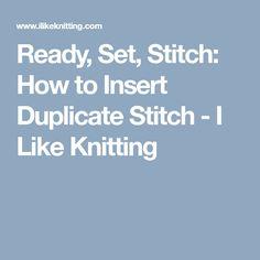 Ready, Set, Stitch: How to Insert Duplicate Stitch - I Like Knitting
