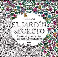 EL Jardín secreto : colorea y encuentra los tesoros escondidos / Johanna Basford