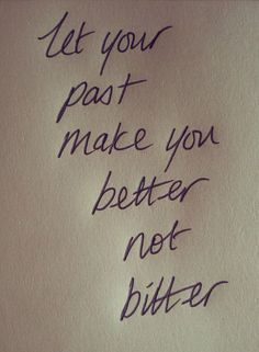 better not bitter Love the words not the font so much Now Quotes, Words Quotes, Great Quotes, Funny Quotes, Life Quotes, Inspirational Quotes, Motivational Quotes, Wisdom Quotes, Success Quotes