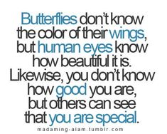 Quote with picture about You don't know how good you are but others can see that you are special