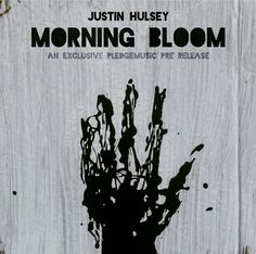 'Morning Bloom' - Justin Hulsey #justinhulsey #morningbloom #pledgemusic #music #singer #songwriter #new #album #crowdfunding