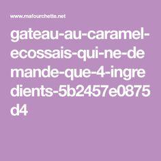 gateau-au-caramel-ecossais-qui-ne-demande-que-4-ingredients-5b2457e0875d4