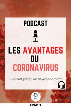 Podcast positif de développement personnel en français : Un nouvel épisode sur les avantages du coronavirus. Il y du positif dans chaque situation. Relativiser et voir le bon côté des choses !