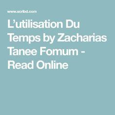 L'utilisation Du Temps by Zacharias Tanee Fomum - Read Online