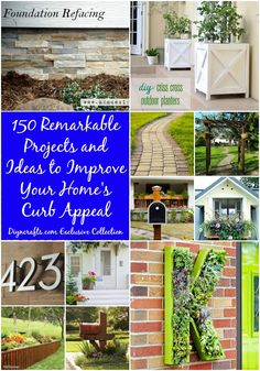 150 Remarkable Projects and Ideas to Improve Your Home's Curb Appeal  Whether you are looking to add color, fix up some things that have been neglected or you simply want ideas for making the front of your home look more appealing, we have collected 150 ways that you can improve your home's curb appeal.