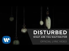 Disturbed - What Are You Waiting For [Official Lyric Video]https://youtu.be/Yvwo8f3SXKA?list=RDnqE8Um9t8CU
