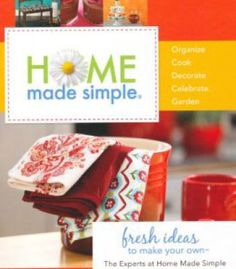 Home Made Simple: Fresh Ideas To Make Your Own PDF