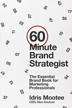 60-Minute Brand Strategist: The Essential Brand Book for Marketing Professionals von Idris Mootee http://www.amazon.de/dp/1118625161/ref=cm_sw_r_pi_dp_emSCvb06XN3WW