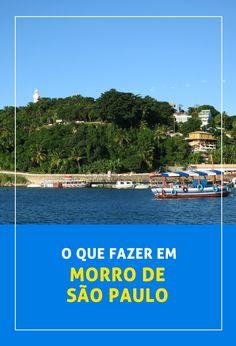 O que fazer em Morro de São Paulo. Confira aqui lugares imperdíveis para colocar na sua rota!
