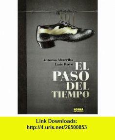 El paso del tiempo / The passage of time (Spanish Edition) (9788467904765) Antonio Altarriba, Luis Royo , ISBN-10: 8467904763  , ISBN-13: 978-8467904765 ,  , tutorials , pdf , ebook , torrent , downloads , rapidshare , filesonic , hotfile , megaupload , fileserve
