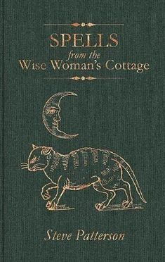 Troy Books - Publishers of Traditional Ways - Spells from the Wise Womans Cottage - Steve Patterson Vintage Book Covers, Vintage Books, Vintage Witch, Wiccan, Magick, Witchcraft Books, Hedge Witch, Traditional Witchcraft, Mystique