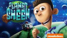 Planet Sheen - Episodes I miss this it only stayed out for a short while but it was halarious