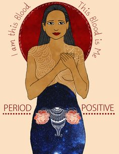 "Submitted by Palashi Vaghela and Aditi Gupta: ""I am this blood. This blood is me. I will not be ashamed of who I am.""   #periodPositive #MenstruationMatters #menstrupedia"