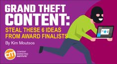 Grand Theft Content: Steal These 6 Ideas From Award Finalists Digital Media Marketing, Digital Marketing Strategy, Content Marketing, Marketing Strategies, Marketing Institute, Seo News, Promote Your Business, Awards, Advice