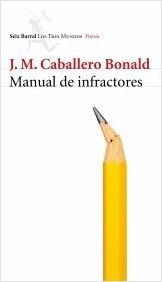 Manual de infractores / José Manuel Caballero Bonald