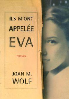 Ils m'ont appelée Eva - Livre de Joan M. Victoria, Lectures, Wolf, Reading, Books, Romans, Juliette, Kindle, Illustrations
