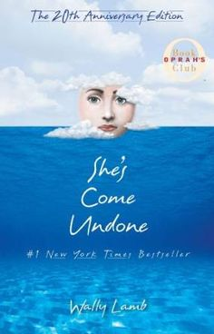 Wally Lamb's She's Come Undone is one of our favorite reads from Oprah's Book Club.