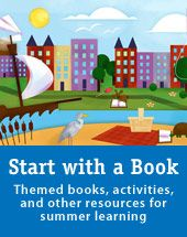 Start with a Book: Open up a world of discovery this summer! Summer books and activities for kids 3-9 years old. Six amazing children's librarians who blog will be taking readers on their tour of our Start with a Book (SWAB) resources. Readers have a chance to win a bundle of themed picture books! Join the road trip: