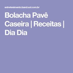 Bolacha Pavê Caseira | Receitas | Dia Dia