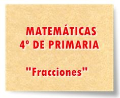"""MATEMÁTICAS DE 4º DE PRIMARIA: """"Fracciones"""""""