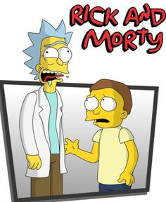 Rick and Morty • The Simpsons