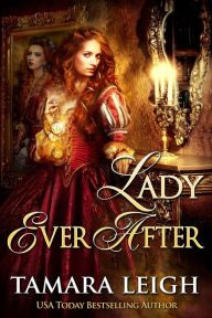 LADY EVER AFTER: Book Two in the Beyond Time series THE WARS OF THE ROSES ~ England, 1464. As civil war rages, King Edward IV besieges the northern barons who support the dethroned King Henry VI. Among the last strongholds to fall is Strivling Castle, whose lady gives her life defending her home against the usurpers.  A LADY OF LEGEND ~ As foretold by her dreams, Lady Catherine Algernon is determined to defend Strivling Castle to the death. But when a besieger saves her life just as her…