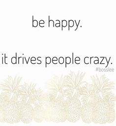 Be crazy #happy and in love with your life. Don't apologize for being exactly who you are. It'll drive people #insane. And it will drive all the right people to you.- #bosslee . . . . . #truth #bloggers #microblogging #blogging #ideas #facebook #pinterest #twitter #quotes #life #inspiration