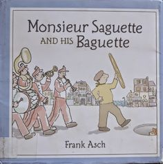 Book Blab - Blithering by a Book Lover: Monsieur Saguette and His Baguette - Wacky Wednesd...