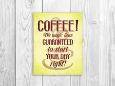 "Kitchen Wall Decor ""Coffee! The magic bean guaranteed to start your day right!"" 11 x 14"