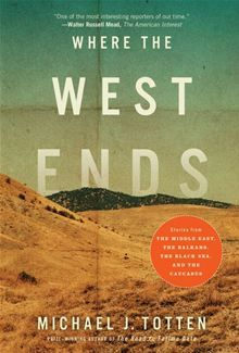 13 best books i like or would like to read images on pinterest the nook book ebook of the where the west ends stories from the middle east the balkans the black sea and the caucasus by michael j totten at barnes fandeluxe Image collections