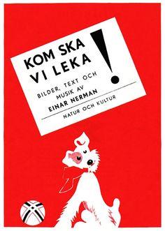Kom ska vi leka  Omslag och illustrationer: Einar Nerman  Årtal: 1950  Förlag: Natur och Kultur