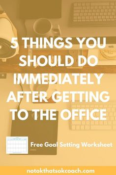 Ready to be more productive and set better goals at work? Check out these 5 things you should do immediately when you get to the office