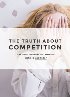 The Truth About Competition: The Only Person to Compete with is Yourself. Feeling down as an entrepreneur or creative business owner? Here's our tips on how to overcome competition.