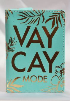 "A passport is a girl's bestfriend! This cute cover is the perfect way to dress it up a little bit! This one reads ""Vaycay mode"" across the front in gold letters. DETAILS - 2 pockets on the inside - Tu"
