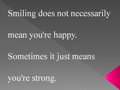 For my sister. She's strong..