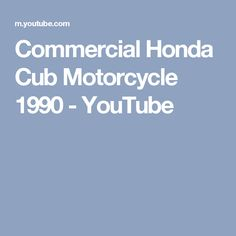 Commercial   Honda Cub Motorcycle  1990 - YouTube