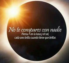 No te compares con nadie tienes que brillar por ti mismo