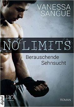 No Limits - Berauschende Sehnsucht eBook: Vanessa Sangue: Amazon.de: Kindle-Shop