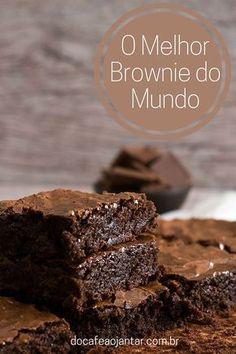 O Melhor Brownie do Mundo   Do Café ao Jantar