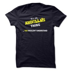 [Hot tshirt name printing] Its An ABDULLAH thing you wouldnt understand Coupon Today Hoodies, Tee Shirts