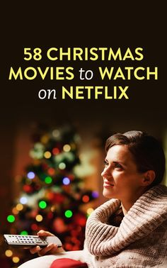 58 Christmas Movies To Watch On Netflix
